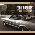 It's About Time/Eddie Roberts' West Coast Sounds 歴史への敬意を滲ませるホットな現行ファンク